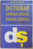 DICTIONAR GERMAN - ROMAN , ROMAN - GERMAN DE UZ SCOLAR de HELEN KUCKUCK