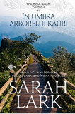 In umbra arborelui Kauri/Sarah lark