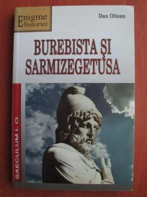 Dan Oltean - Burebista si Sarmizegetusa foto