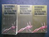 REGIMURILE FASCISTE SI TOTALITARE DIN EUROPA 3 volume