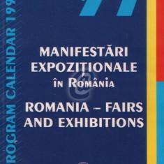 Manifestari expozitionale in Romania. Romania - Fairs and Exhibitions 1997