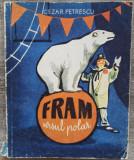 Fram, ursul polar - Cezar Petrescu/ ilustratii N. Popescu