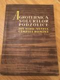 Agrotehnica solurilor podzolice din nord-vestul Câmpiei romane/colectiv/1961