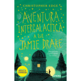 Cumpara ieftin Aventura intergalactica a lui Jamie Drake/Christopher Edge