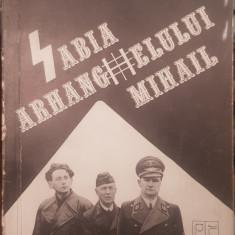 SABIA ARHANGHELULUI MIHAIL IDEOLOGIA FASCISTĂ IN ROMÂNIA RADU IOANID LEGIONARI