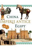 Imperii antice: China si Egipt