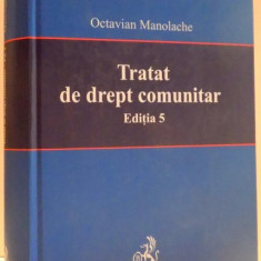 TRATAT DE DREPT COMUNITAR de OCTAVIAN MANOLACHE , EDITIA A 5 A , 2006