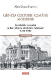 Geneza culturii romane moderne - Alex Drace-Francis
