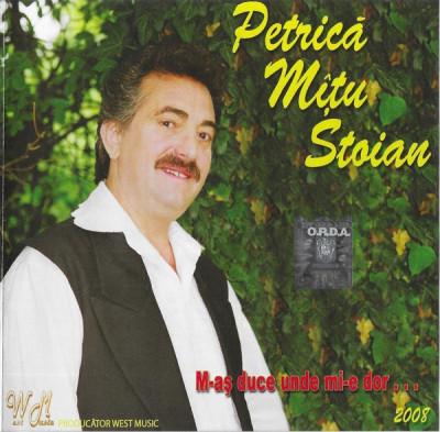 CD Petrică Mîțu Stoian – M-aș Duce Unde Mi-e Dor..., original foto