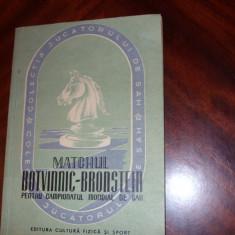 MATCHUL  BOTVINNIC - BRONSTEIN  PENTRU  CAMPIONATUL  MONDIAL DE  SAH  *