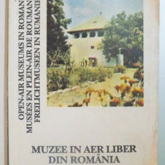 MUZEE IN AER LIBER DIN ROMANIA / OPEN AIR MUSEUMS IN ROMANIA / MUSEES EN PLEIN-AIR EN ROUMANIE / FREILICHTMUSEEN IN RUMANIEN 1993