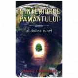 In interiorul pamantului - Al doilea tunel - Radu Cinamar