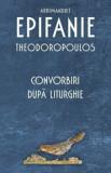 Convorbiri dupa Liturghie/Arhim. Epifanie Theodoropoulos