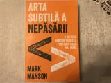 Arta subtila a nepasarii, Mark Manson