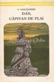 Dan, Capitan De Plai - Vasile Alecsandri, 1974