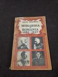 Monarhia în România (1866 - 1947) de Ioan Scurtu