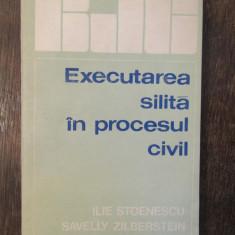 EXECUTAREA SILITA  IN PROCESUL CIVIL-ILIE STOENESCU, S.ZILBERSTEIN
