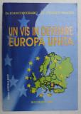 UN VIS IN DEVENIRE , EUROPA UNITA de IOAN COSCODARU si VISARION NEAGOE , 2002