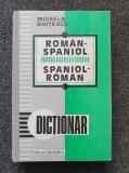 DICTIONAR ROMAN-SPANIOL SPANIOL-ROMAN - Micaela Ghitescu