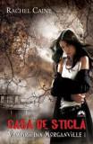 Casa de sticlă (Vampirii din Morganville, vol. 1)