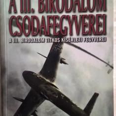 Kurt Rieder- A III. birodalom csodafegyverei - 1011 (carte pe limba maghiara)