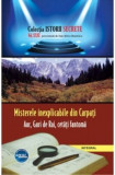 Misterele inexplicabile din Carpați