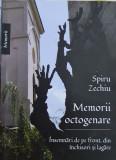 MEMORII OCTOGENARE INSEMNARI DE PE FRONT DIN INCHISORI SI LAGARE SPIRU ZECHIU, 2019