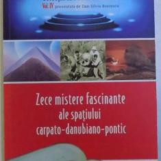 ZECE MISTERE FASCINANTE ALE SPATIULUI CARPATO - DANUBIANO - PONTIC de DAN - SILVIU BOERESCU , 2018