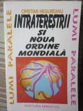 Intraterestri si noua ordine mondiala-Cristian Negureanu-Ed.Mondial 1994