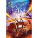 The Fire Keeper: A Storm Runner Novel, Book 2 - J. C. Cervantes