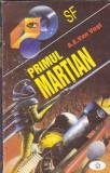 A. E. VAN VOGT - PRIMUL MARTIAN ( SF )