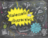 Matematica distractiva | Tracie Young, Katie Hewett, Didactica Publishing House