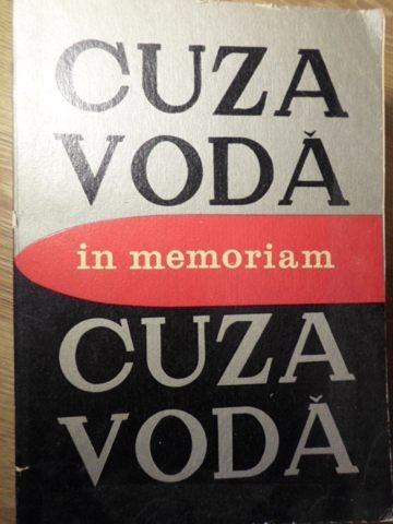 IN MEMORIAM CUZA VODA - COORDONATORI: L. BOICU, GH. PLATON, AL. ZUB