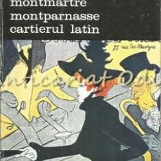 Mantmartre. Montparnasse. Cartierul Latin - Bojomi Lazar Endre