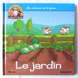 """""""Les animaux de la ferme de Célestin et Célestine - LE JARDIN"""", Alta editura, 2017"""