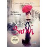 Se Numea Sarah - Tatiana De Rosnay. Reeditare