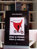 MODĂ ȘI FRONDA - Stiluri și atitudini - Doina Berchina