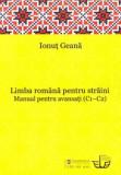 Limba romana pentru straini. Manual pentru avansati (C1-C2)