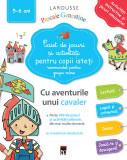Caiet de jocuri si activitati pentru copii isteti 5-6 ani grupa mare, Larousse