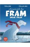 Aventurile lui Fram, ursul polar. Vol.2 - Adrian Barbu, Alexandra Abagiu