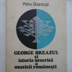 GEORGE BREAZUL si istoria nescrisa a muzicii romanesti - Petre Brancusi