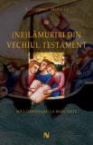 (Ne)Lămuriri din Vechiul Testament