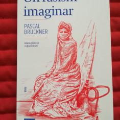 Pascal Bruckner, Un rasism imaginar, Islamofobie si culpabilitate, Trei