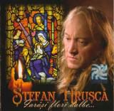 CD Ștefan Hrușcă – Iarăși Flori Dalbe , original