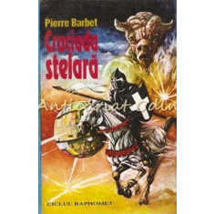 Cruciada Stelara - Pierre Barbet