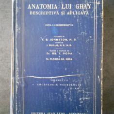 T. B. JOHNSTON - ANATOMIA LUI GRAY DESCRIPTIVA SI APLICATA volumul 3 (1945)
