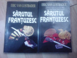 Sarutul frantuzesc - ERIC VAN LUSTBADER , 2 volume