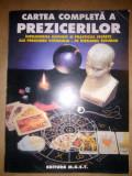 CARTEA COMPLETA A PREZICERILOR (CHIROMANTIE, RUNE, I CHING, TAROT, NUMEROLOGIE )