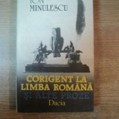 CORIGENT LA LIMBA ROMANA SI ALTE PROZE de ION MINULESCU , Cluj Napoca 1989
