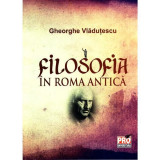 Filosofia in Roma antica | Gheorghe Vladutescu